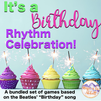 It's a Birthday Rhythm Celebration!!!  {BUNDLED SET}