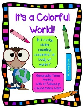 It's a Colorful World! Geography Term Activity and Choice Menu