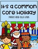 It's a Common Core Christmas~~Math and ELA UNIT