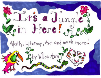 It's a Jungle in Here: Math, Literacy, Art and More