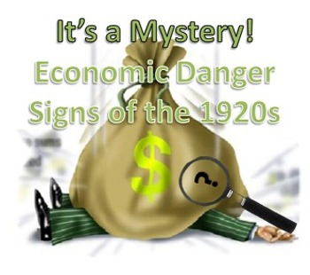 It's a Mystery! 1920s Economic Danger Signs