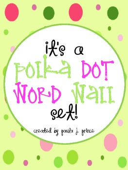 It's a Polka Dot Word Wall Set!
