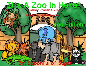 It's a Zoo in Here! (Fluency Practice with Predictable Sentences)