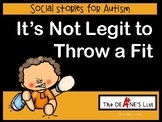 It's not legit to throw a fit!  A rhyming social story to discourage tantrums