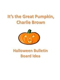 It's the Great Pumpkin, Charlie Brown Bulletin Board