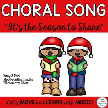 """Holiday Song: """"It's the Season to Share"""" 2 part Choir with Mp3 Tracks"""