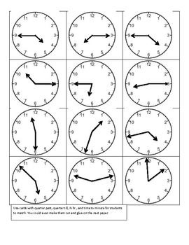 It's time to tell time by quarter hr, 1/2 hr. and to the minute