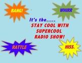 It's...the Supercool Radio Show!