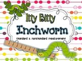 Itty Bitty Inchworm {Standard & Non-Standard Measurement}