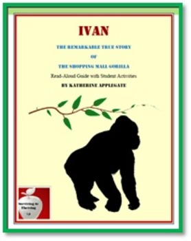 Ivan The Remarkable True Story of the Shopping Mall Gorilla Read-Aloud Guide