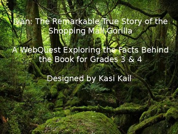 Ivan: The Remarkable True Story of the Shopping Mall Gorilla WebQuest