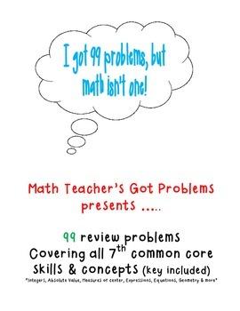 """I've Got 99 Problems..."" A 7th grade math review"