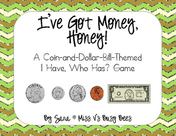 I've Got Money, Honey! A Coin & $1 Bill Themed I Have, Who Has? Game (CCAligned)