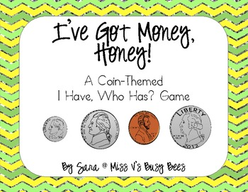 I've Got Money, Honey! A Coin-Themed, I Have, Who Has? Gam