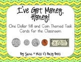 I've Got Money, Honey! One Dollar Bill & Coin Themed Task Cards (CC Aligned)