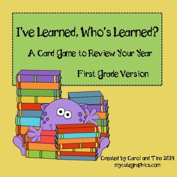 """""""I've Learned, Who's Learned?"""" 1st Grade Card Game to Review The Year"""