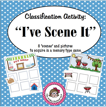 """I've Scene It""  Classification Activity"