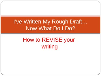I've Written My Rough Draft....Now What Should I Do?