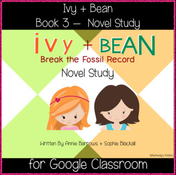 Ivy + Bean 3 - Novel Study (Great for Google Classroom!)
