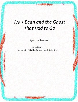 Ivy & Bean and the Ghost That Had to Go with Literary and Grammar Activities