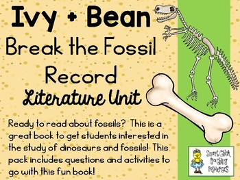 Ivy and Bean Break the Fossil Record - Literature Unit Pack