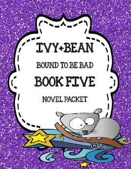 Ivy+Bean Bound to be Bad ( Book Five) - Novel Study Packet