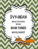 Ivy + Bean Break the Fossil Record ( Book Three) - Novel Study Packet