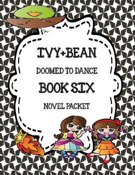 Ivy+Bean Doomed to Dance ( Book Six) Novel Study