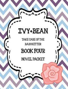 Ivy+Bean Take Care of the Babysitter (Book Four) - Novel Study Packet