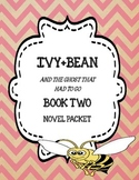 Ivy + Bean and the Ghost That Had To Go ( Book Two) - Novel Study Packet