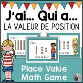 J'AI QUI A - La valeur de position Place Value Game in French