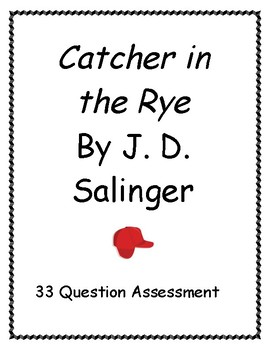 J. D. Salinger's Catcher in the Rye 33 Question Assessment with Key