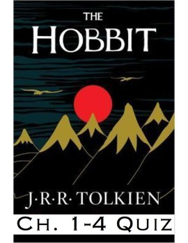 """J.R.R Tolkien's """"The Hobbit"""" Ch. 1-4 Quiz (Answer Key included)"""