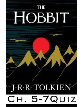 """J.R.R Tolkien's """"The Hobbit"""" Ch. 5-7 Quiz  (Answer Key included)"""