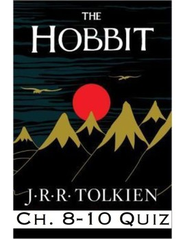 """J.R.R Tolkien's """"The Hobbit"""" Ch. 8-11 Quiz (Answer Key included)"""