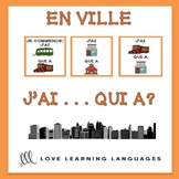 J'ai... Qui a? French EN VILLE vocabulary game