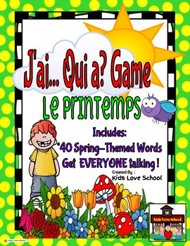 J'ai...Qui a?--Le Printemps-FRENCH I have Who has Game for EVERYONE!