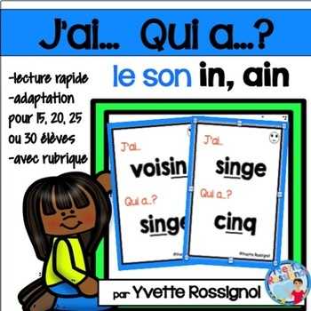 J'ai... Qui a...? Le son IN, AIN  (French phonics) les sons, French Immersion