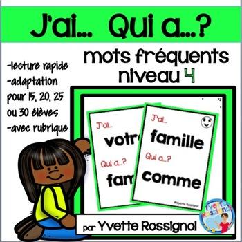 J'ai... Qui a...?  Mots fréquents, Niveau 4 (French sight words)  jeu de lecture