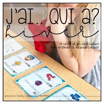 J'ai.. Qui a? HIVER {FRENCH 'I Have Who Has?' Winter Edition}