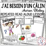 J'ai besoin d'un câlin - Compréhension de lecture (French Close Reading Lessons)