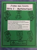 J'aime mes livrets-Série 2-FRENCH Mathematic Student Work