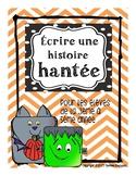 L'Halloween: J'écris une histoire hantée