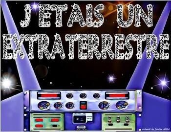 J'étais un extraterrestre - French CI / TPRS - imparfait / passé composé