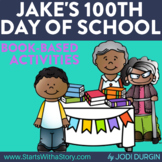 JAKE'S 100th DAY OF SCHOOL Activities and Read Aloud Lesso