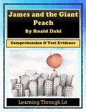 JAMES AND THE GIANT PEACH by Roald Dahl - Comprehension & Text Evidence