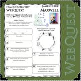 JAMES CLERK MAXWELL - WebQuest in Science - Famous Scientist - Differentiated