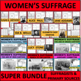 Women's Suffrage SUPER BUNDLE Suffragists AND Primary Sources