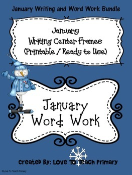 JANUARY BUNDLE: Writing Center Frames and Word Work
