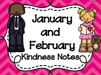 JANUARY & FEBRUARY Kindness Notes--Showing Good Character Notes--Bucket Slips